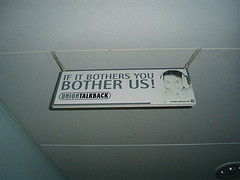 sign: If it bothers you, it bothers us