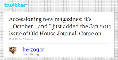 Tweet about Jan. 2011 Old House Journal arriving in Oct. 2010