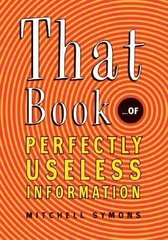 That book : of perfectly usless information, by Mitchell Symons