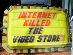Internet Killed the Video Store? sign